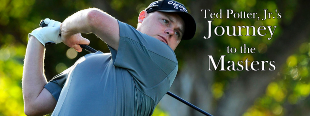 Ted Potter Jr.'s Journey to the Masters