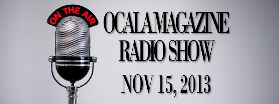 Ocala Magazine Radio, November 15, 2013
