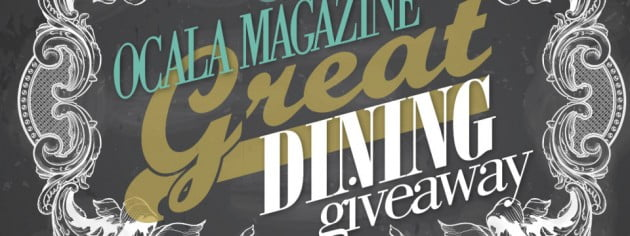 The Ocala Magazine Great Dining Giveaway
