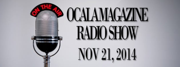 Ocala Magazine Radio, Nov 21, 2014