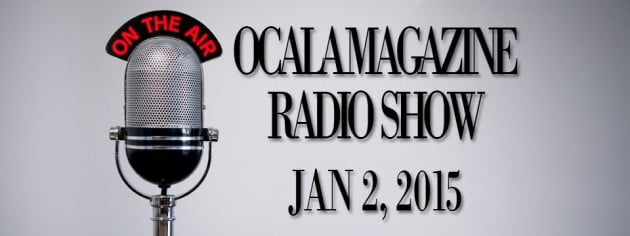 Ocala Magazine Radio, Jan 2, 2015